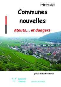 Les communes nouvelles, atouts et dangers