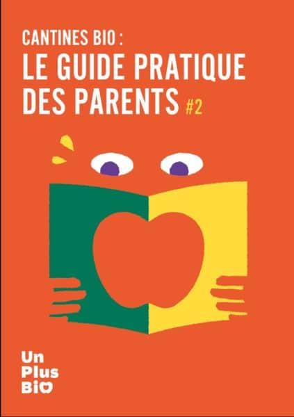 Un guide pour accompagner les parents désireux d'introduire du bio dans les menus des cantines scolaires.
