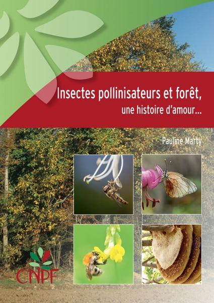 Ce guide rappelle l'interdépendance entre pollinisateurs et forêt, à des niveaux parfois insoupçonnés.