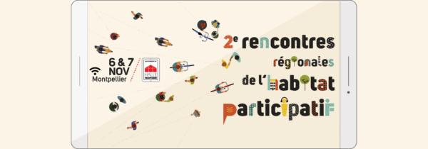 Hab-Fab et le mouvement de l'Habitat Participatif organisent 2èmes Rencontres Régionales en Occitanie.