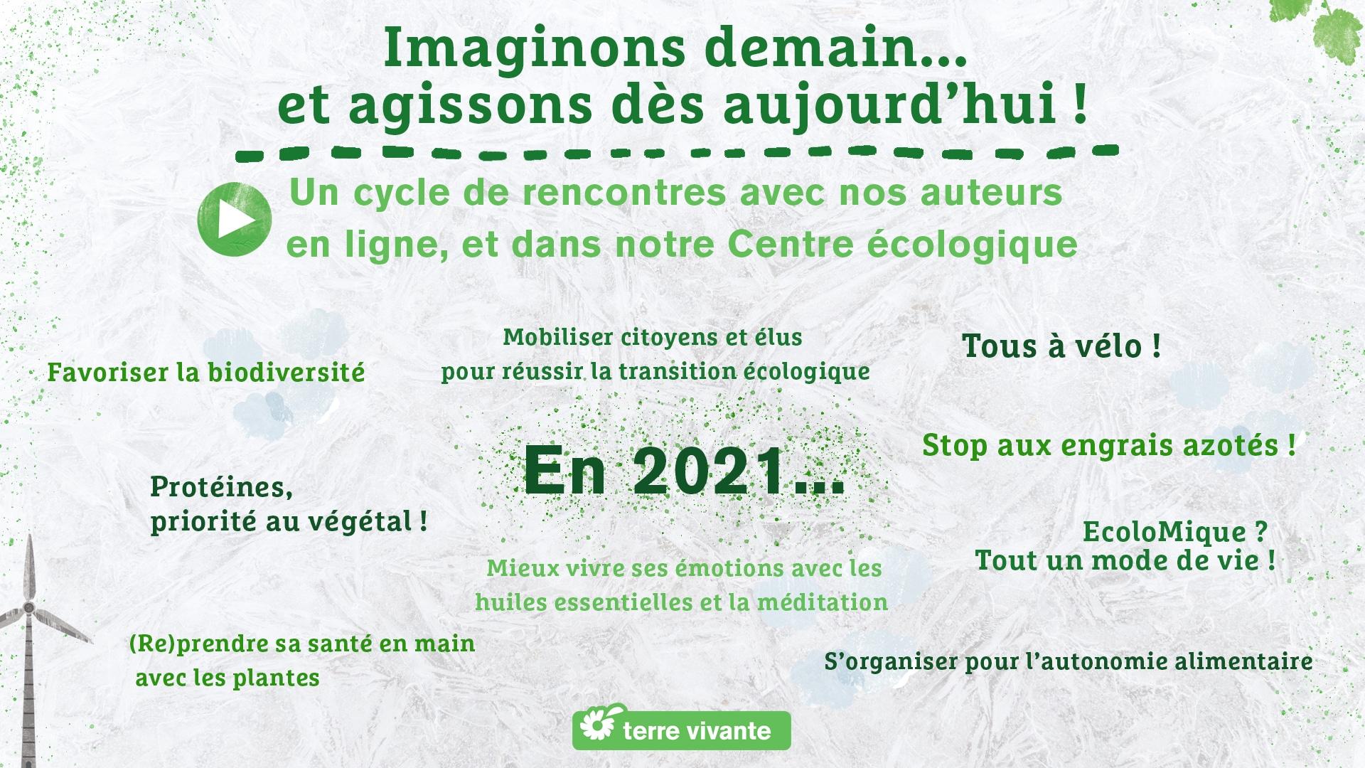 Des rencontres mensuelles en ligne et dans le Centre écologique de Terre Vivante en Isère.