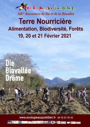 """19èmes Rencontres de Die et de la Biovallée 2021 Acte 2 """"Terre Nourricière - Alimentation, Biodiversité, Forêts"""" du Vendredi 19 au Dimanche 21 Février 2021"""