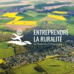 Appel à projets : Entreprendre la ruralité