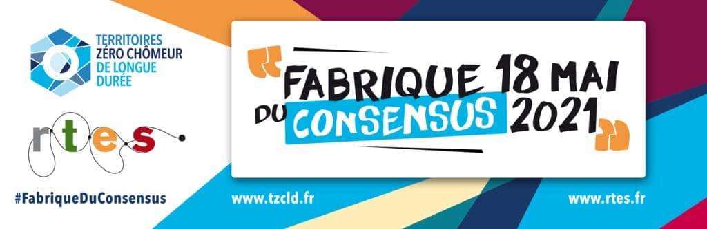 Le mardi 18 mai 2021 de 15h à 17h, la 5e édition de la Fabrique du Consensus se tiendra sous la forme d'un webinaire.