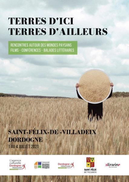 Du 1er au 4 juillet, l'association Alizarine films, arts & events et la commune de St Félix de Villadeix en Dordogne, organisent la première édition du Festival Terres d'ici Terres d'ailleurs, autour des mondes paysans.